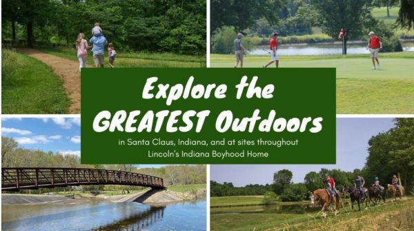 Great Outdoors in Santa Claus and Lincoln's Indiana Boyhood Home